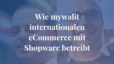 Wie mywalit internationalen eCommerce mit Shopware betreibt