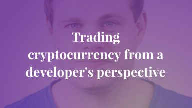 Trading cryptocurrency from a developer's perspective