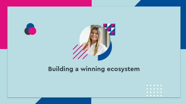 Building a winning ecosystem