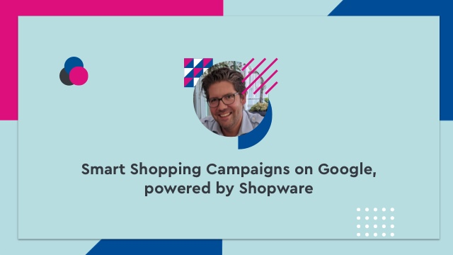 Smart Shopping Campaigns on Google, powered by Shopware