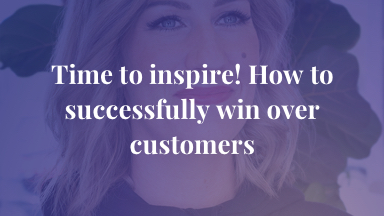 Time to inspire! How to successfully win over customers
