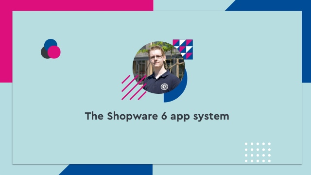 The Shopware 6 app system