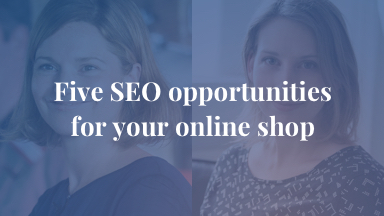 Five SEO opportunities for your online shop