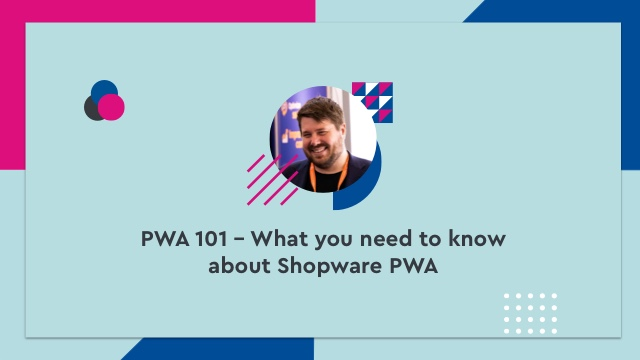PWA 101 - What you need to know about Shopware PWA
